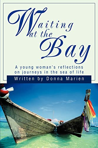 9780595263042: Waiting at the Bay: A young woman's reflections on journeys in the sea of life