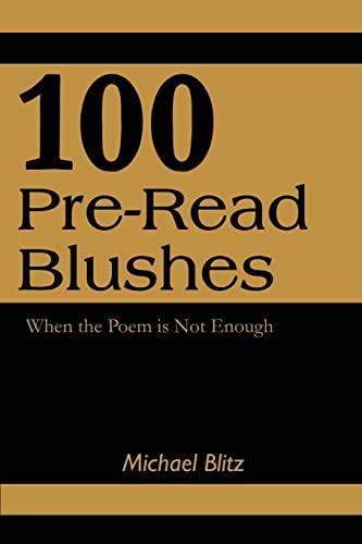 100 Pre-Read Blushes: When the Poem is Not Enough: Blitz, Michael