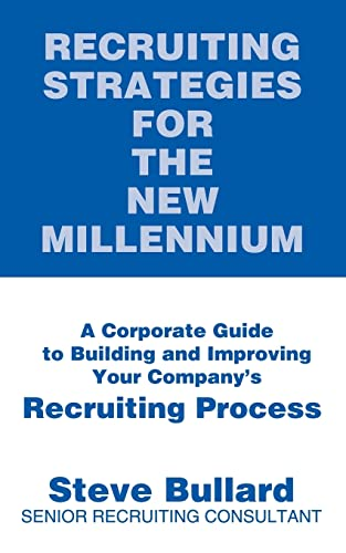 9780595263622: Recruiting Strategies for the New Millennium: A Corporate Guide to Building and Improving Your Company's Recruiting Process