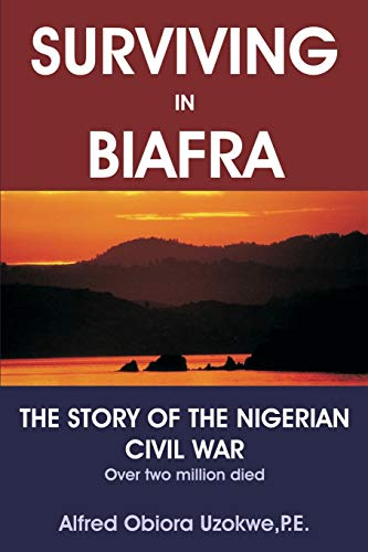 9780595263660: Surviving in Biafra: The Story of the Nigerian Civil War