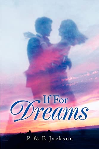 9780595263943: If For Dreams