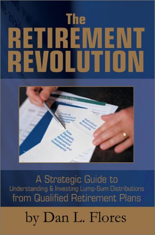 9780595264957: The Retirement Revolution: A Strategic Guide to Understanding and Investing Lump Sum Distributions from Qualified Retirement Plans