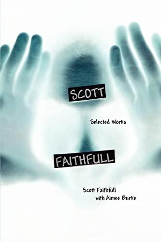 9780595265015: Scott Faithfull: Selected Works