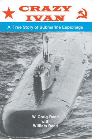 9780595265060: Crazy Ivana True Story of Submarine Espionage