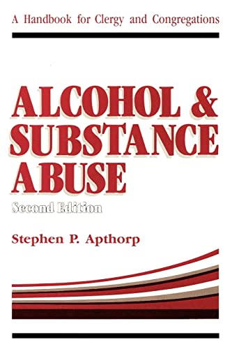 Alcohol and Substance Abuse: A Handbook for Clergy and Congregations: Stephen Apthorp