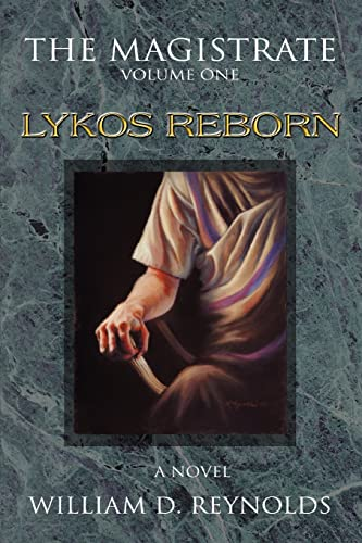 The Magistrate: Volume One: Lykos Reborn (9780595265626) by William Reynolds