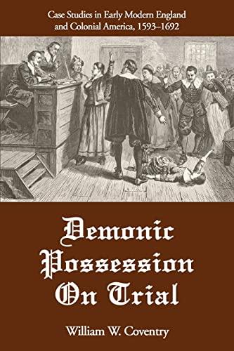 Demonic Possession On Trial: Case Studies in: Coventry, William