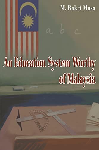 An Education System Worthy of Malaysia: M. Bakri Musa