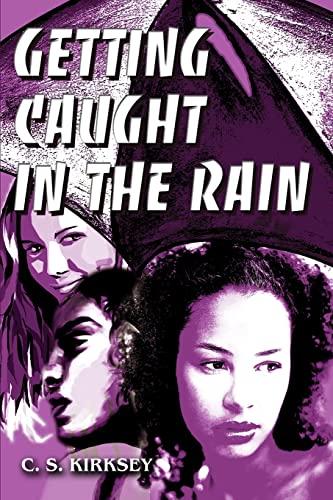 Getting Caught In The Rain: Cyd Kirksey