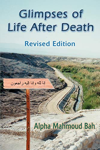 Glimpses of Life After Death: Revised Edition: Alpha Mahmoud Bah