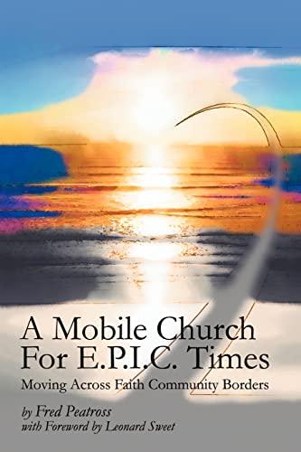 9780595267156: A Mobile Church For E.P.I.C. Times: Moving Across Faith Community Borders
