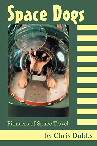 9780595267354: Space Dogs: Pioneers of Space Travel