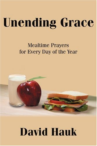 9780595267712: Unending Grace: Mealtime Prayers for Every Day of the Year