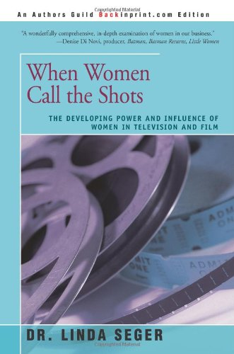 9780595268382: When Women Call the Shots: The Developing Power And Influence Of Women In Television And Film