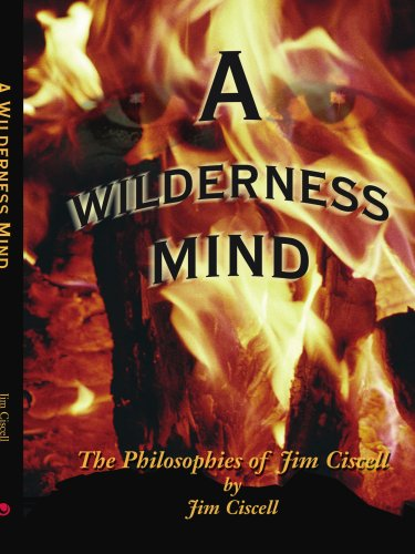 9780595268696: A Wilderness Mind: The Philosophies of Jim Ciscell