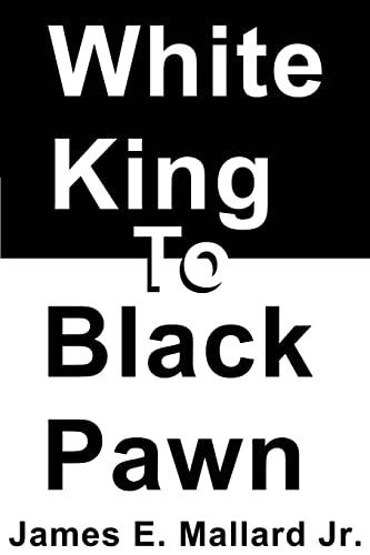 9780595268702: White King to Black Pawn