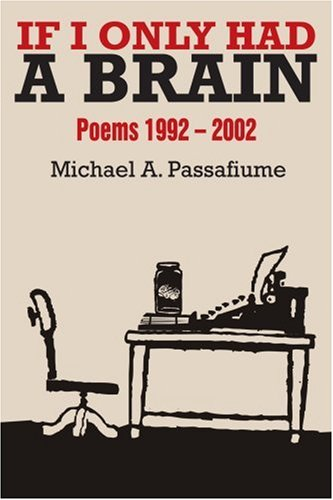 9780595269105: If I Only Had a Brain: Poems 1992 - 2002