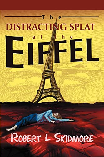9780595269235: The Distracting Splat at the Eiffel