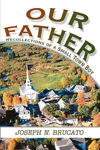 9780595269310: Our Father: Recollections of a Small Town Boy