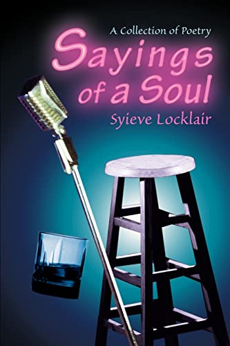 Sayings of a Soul A Collection of Poetry: Syieve Locklair