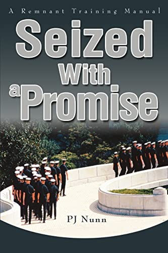 9780595269808: Seized With a Promise: A Remnant Training Manual