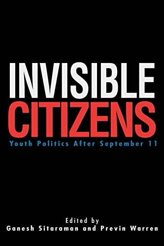 9780595271061: Invisible Citizens: Youth Politics After September 11