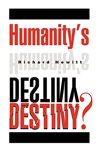 Humanitys Destiny: Richard Hewitt