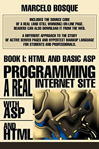 9780595271764: Programming a REAL Internet Site with ASP and HTML: Book I: HTML and Basic ASP
