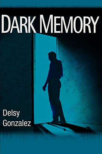 Dark Memory: Delsy Gonzalez