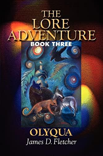 9780595272563: The Lore Adventure: Book Three: Olyqua