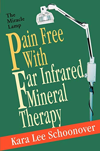 9780595272631: Pain Free With Far Infrared Mineral Therapy: The Miracle Lamp