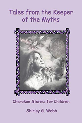 9780595272648: Tales from the Keeper of the Myths: Cherokee Stories for Children