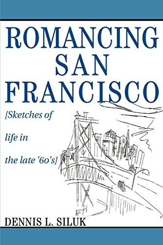 9780595272693: Romancing San Francisco: [Sketches of life in the late 60s]
