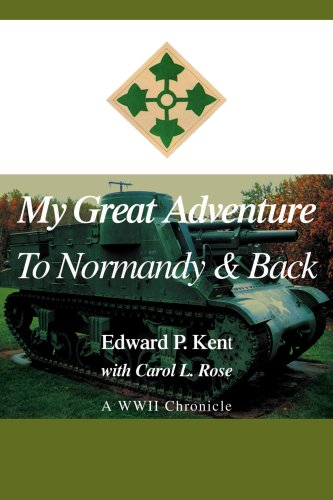 My Great Adventure To Normandy & Back: Kent, Edward
