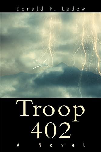 Troop 402: A Novel: Ladew, Donald