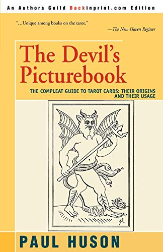 9780595273331: THE DEVIL'S PICTUREBOOK: THE COMPLEAT GUIDE TO TAROT CARDS: THEIR ORIGINS AND THEIR USAGE