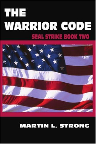 9780595273478: The Warrior Code: Seal Strike Book Two