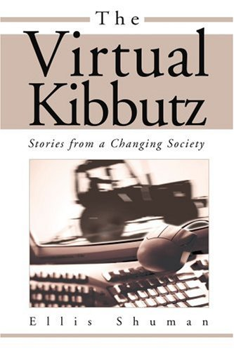 9780595273553: The Virtual Kibbutz: Stories from a Changing Society