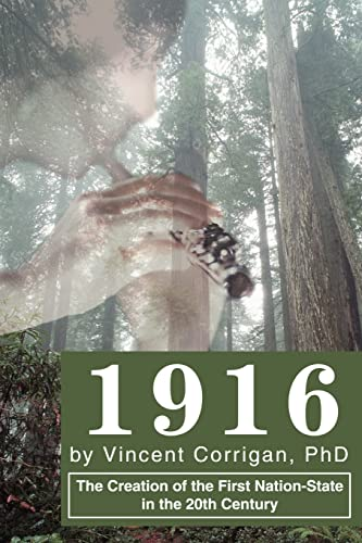 1916: The Creation of the First Nation-State in the 20th Century: Corrigan, Vincent>D