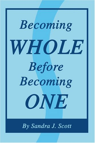 9780595274437: Becoming Whole Before Becoming One