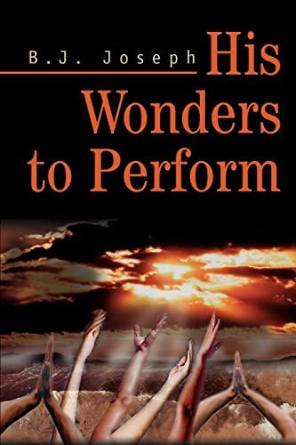 His Wonders to Perform: B. J Joseph