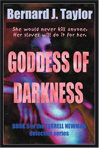 9780595274550: GODDESS OF DARKNESS: Book 5 in the TERRELL NEWMAN detective series
