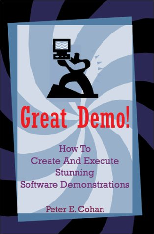 9780595274574: Great Demo!: How to Create and Execute Stunning Software Demonstrations
