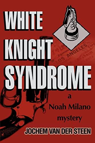 9780595274833: White Knight Syndrome: A Noah Milano Mystery