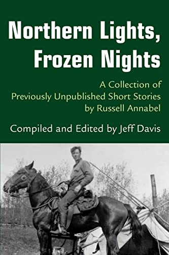 Northern Lights, Frozen Nights: A Collection of: Russell Annabel