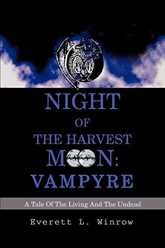 9780595276295: Night of the Harvest Moon: Vampyre: A Tale Of The Living And The Undead