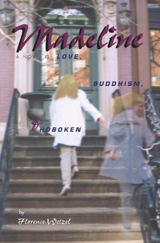 9780595276318: Madeline: A Novel of Love, Buddhism, and Hoboken
