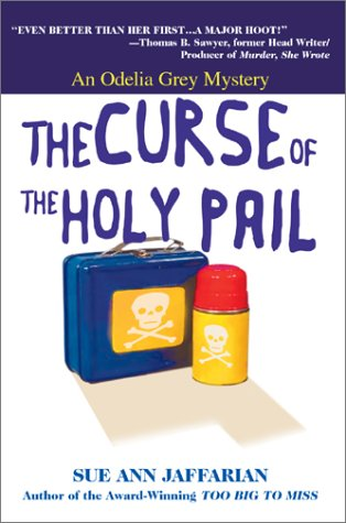 The Curse Of The Holy Pail: An Odelia Grey Mystery: Jaffarian, Sue Ann