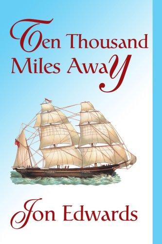 TEN THOUSAND MILES AWAY: Edwards, Jon