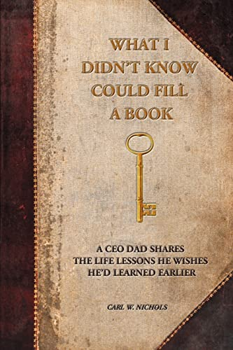 9780595278015: What I Didn't Know Could Fill a Book: A CEO Dad Shares the Life Lessons He Wishes He'd Learned Earlier